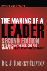 The Making of a Leader: Recognizing the Lessons and Stages of Leadership Development - eBook