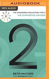 The Enneagram Collection Type 2: The Supportive Advisor, Unabridged Audiobook on MP3-CD