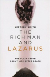 The Rich Man and Lazarus; The Plain Truth about Life after Death