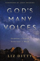 God's Many Voices: Learning How to Listen. Expectant to Hear.