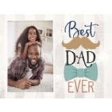 Best Dad Ever Photo Frame