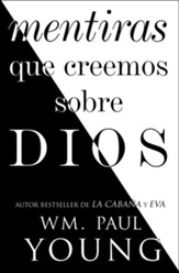 Mentiras que creemos sobre Dios (Lies We Believe About God Spanish edition) - eBook