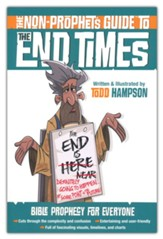 The Non-Prophet's Guide ™ to the End Times: Bible Prophecy for Everyone