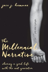 The Millennial Narrative: Sharing a Good Life with the Next Generation - eBook