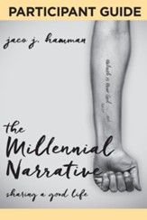 The Millenial Narrative: Participant Guide: Sharing a Good Life - eBook