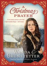 A Christmas Prayer: A cross-country journey in 1850 leads to high mountain danger-and romance. - eBook