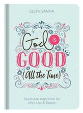 God Is Good (All the Time): Devotional Inspiration for Life's Ups and Downs - eBook