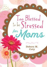 Too Blessed to be Stressed for Moms - eBook