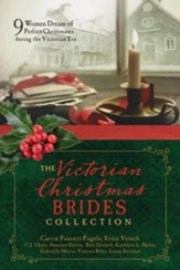 The Victorian Christmas Brides Collection: 9 Women Dream of Perfect Christmases during the Victorian Era - eBook