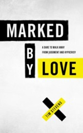 Marked by Love: A Dare to Walk Away from Judgment and Hypocrisy - eBook