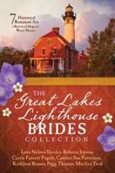 The Great Lakes Lighthouse Brides Collection: 7 Historical Romances Are a Beacon of Hope to Weary Hearts - eBook