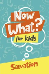 Now What? For Kids Salvation - eBook