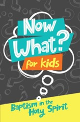 Now What? For Kids Baptism in the Holy Spirit - eBook