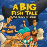 A Big Fish Tale: The Story of Jonah - eBook
