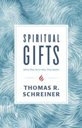 Spiritual Gifts: What They Are and Why They Matter - eBook