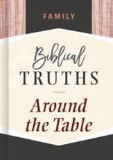 Family: Biblical Truths Around the Table - eBook