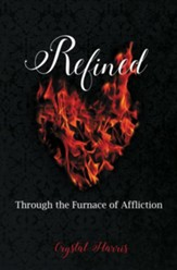 Refined: Through the Furnace of Affliction - eBook