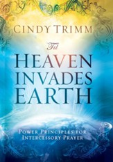 'Til Heaven Invades Earth: Power Principles About Praying for Others - eBook