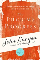 The Pilgrim's Progress: Experience the Spiritual Classic through 40 Days of Daily Devotion - eBook