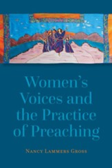 Women's Voices and the Practice of Preaching - eBook