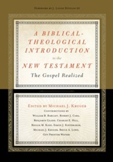 A Biblical-Theological Introduction to the New Testament: The Gospel Realized - eBook