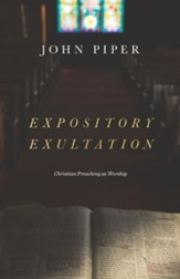Expository Exultation: Christian Preaching as Worship - eBook
