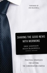Sharing the Good News with Mormons: Practical Strategies for Getting the Conversation Started - eBook