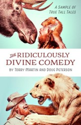 The Ridiculously Divine Comedy: A Sample of True Tall Tales - eBook
