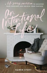 An Intentional Life: A Life-Giving Invitation to Uncover Your Passions and Unlock Your Purpose - eBook