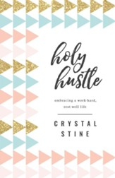 Holy Hustle: Embracing a Work-Hard, Rest-Well Life - eBook