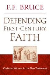 Defending First-Century Faith: Christian Witness in the New Testament - eBook