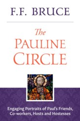 The Pauline Circle: Engaging Portraits of Paul's Friends, Co-workers, Hosts and Hostesses - eBook