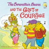 The Berenstain Bears and the Gift of Courage - eBook