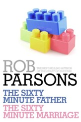 Rob Parsons: The Sixty Minute Father, The Sixty Minute Marriage / Digital original - eBook