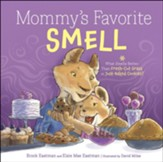 Mommy's Favorite Smell: What Smells Better Than Fresh-Cut Grass or Cookies?