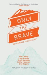 Only the Brave: Determined discipleship - eBook