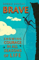 Brave: Showing courage in all seasons of life - eBook