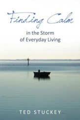Finding Calm: In the Storm of Everyday Living - eBook