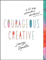 Courageous Creative: A 31-Day Interactive Journal
