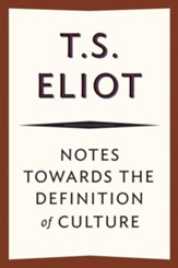 Notes Towards the Definition of Culture - eBook