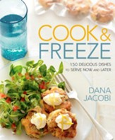 Cook & Freeze: 150 Delicious Dishes to Serve Now and Later - eBook