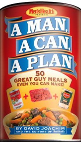 A Man, A Can, A Plan: 50 Great Guy Meals Even You Can Make! - eBook
