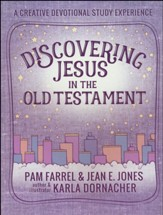 Discovering Jesus in the Old  Testament: A Creative Devotional Study Experience