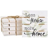 Less House More Home Pallet Coasters, Set of 4