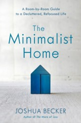 The Minimalist Home: A Room-by-Room Guide to a Decluttered, Refocused Life - eBook