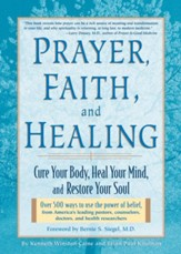 Prayer, Faith & Healing: Cure Your Body, Heal Your Mind, and Restore Your Soul - eBook