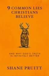 9 Common Lies Christians Believe: And Why God's Truth Is Infinitely Better - eBook