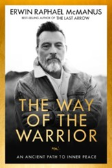 The Way of the Warrior: An Ancient Path from Darkness to Light - eBook