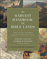 The Harvest Handbook of Bible Lands: A Panoramic Survey of the History, Geography and the Culture of the Scriptures