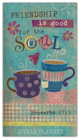 Friendship Is Good for the Soul (Proverbs 27:9), 2021-22  Pocket Planner